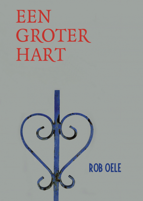 Boek Een Groter Hart van Rob Oele
